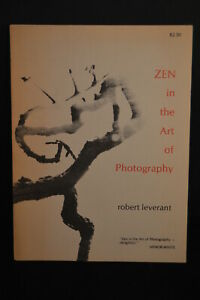034-ZEN-IN-THE-ART-OF-PHOTOGRAPHY-034-1977-Robert-Leverant-RARE-OOP-Classic-book