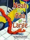 Noah the Boa at Large by Henrietta Krumpett (Paperback, 2016)