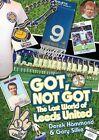 Got, Not Got: Leeds United: The Lost World of  Leeds United, Book, New Hardback