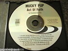 MUCKY PUP - Act Of Faith FOR PROMOTION USE ONLY - CD