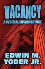 Vacancy: A Judicial Misadventure by Edwin M Yoder Jr (Paperback / softback, 2010)