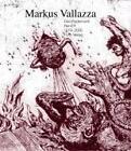 Das Radierwerk Band II von Markus Vallazza (2008, Gebundene Ausgabe)