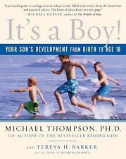 It's a Boy!: Your Son's Development from Birth to Age 18 by Thompson Ph.D., Mic