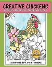 Creative Chickens Coloring Book by Kerrie Hubbard (Paperback / softback, 2016)