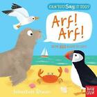 Can You Say It Too? Arf! Arf! by Nosy Crow (Board book, 2015)