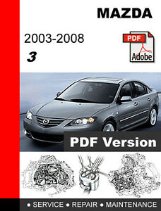 mazda 3 2003 2004 2005 2006 2007 2008 factory service repair rh ebay com repair manual mazda 2008 mx-5 front seat repair manual mazda 2008 mx-5 front seat