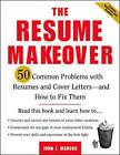 The Resume Makeover: 50 Common Problems with Resume and Cover Letters and How to Fix Them by John J. Marcus (Paperback, 2003)