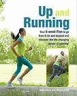 Up and Running: Your 8-Week Plan to Go from 0-5k and Beyond and Discover the Life-Changing Power of Running by Julia Jones, Shauna Reid (Paperback, 2015)