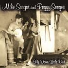 Fly Down Little Bird von Peggy Seeger Mike & Seeger (2011)