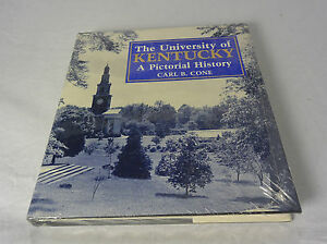 The-University-of-Kentucky-A-Pictorial-History-Carl-B-Cone-Hardcover-Book