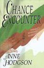 Chance Encounter by Anne Hodgson (Paperback / softback, 2000)