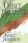 Chance Encounter by Anne Hodgson (Paperback / softback, 2000)