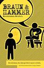 Braun & Hammer von Heinz-Gerhard Witte und Holger Schmidt (2014, Gebundene Ausgabe)