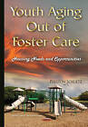 Youth Aging Out of Foster Care: Housing Needs & Opportunities by Nova Science Publishers Inc (Hardback, 2015)
