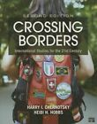 Crossing Borders: International Studies for the 21st Century by Heidi H. Hobbs, Harry I. Chernotsky (Paperback, 2015)