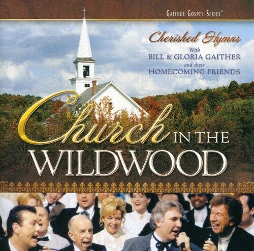 Bill Gaither, Bill & - Church in the Wildwood [New CD] Enhanced