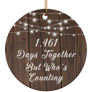 Xmas Christmas Tree Decor-ation 4th Anniversary 1,461 Days Together But Who/'s C