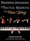 Professional Orchestration: A Practical Handbook - From Piano to Strings by Joseph Wagner (Paperback / softback, 2009)