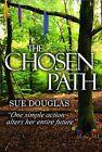The Chosen Path by Sue Douglas (Paperback, 2013)