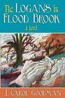 The Logans in Flood Brook by J Carol Goodman (Paperback / softback, 2013)