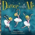 Dance with Me by Penny Harrison (Hardback, 2016)