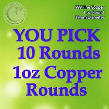"*You Pick 10 Copper Rounds"" 1oz .999 Copper Read Below pick 10 designs*"
