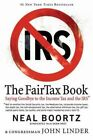 The FairTax Book: Saying Goodbye to the Income Tax and the IRS by Neal Boortz, John Linder (Paperback / softback, 2006)