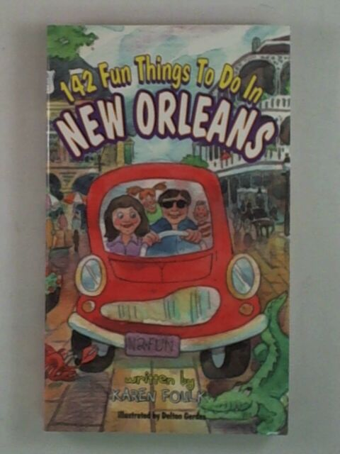 142 FUN THINGS TO DO IN NEW OR by Karen Foulk