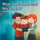 What Does It Mean That You Love Me? by Jason Doucet (Paperback / softback, 2014)