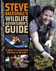 Steve Backshall's Wildlife Adventurer's Guide: A Guide to Exploring Wildlife in Britain by Steve Backshall (Paperback, 2009)