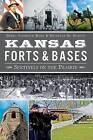 Kansas Forts & Bases  : Sentinels on the Prairie by Debra Goodrich Bisel, Michelle M Martin (Paperback / softback, 2013)
