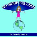No More Excuses by Dr Dorothy Horton 9781420864298 Paperback 2005