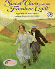 Sweet Clara and the Freedom Quilt by Deborah Hopkinson (Hardback, 1995)