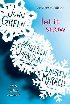 1 of 1 - Let it Snow: Three Holiday Romances by Lauren Myracle Maureen Johnson John Green