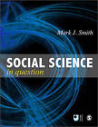 Social Science in Question: Towards a Postdisciplinary Framework by Mark J. Smith (Paperback, 1998)