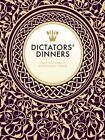 Dictators' Dinners von Victoria Clark und Melissa Scott (2014, Gebundene Ausgabe)