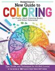 New Guide to Coloring for Crafts, Adult Coloring Books, and Other Coloristas! by Peg Couch (Paperback, 2016)