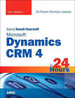Sams Teach Yourself Microsoft Dynamics CRM 4 in 24 Hours by Anne Stanton (Paperback, 2009)