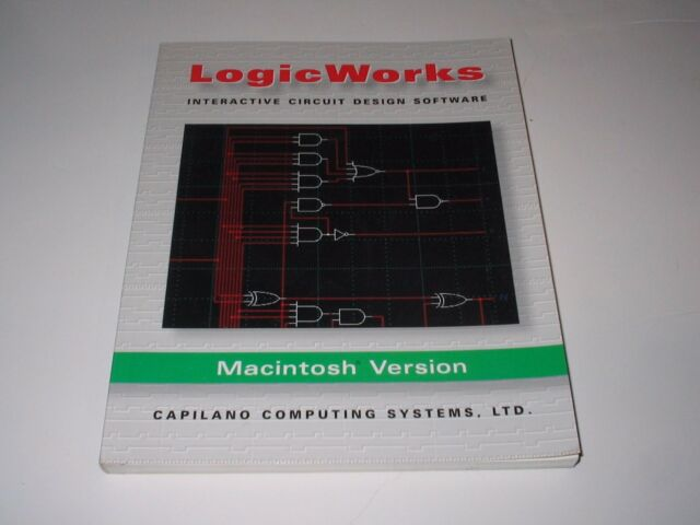 Logicworks Interactive Circuit Design Software Mactinosh Version Book And Disk By Capilano Computing Systems Staff 1994 Trade Paperback For Sale Online Ebay