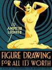 Figure Drawing for All it's Worth by Andrew Loomis (Hardback, 2011)