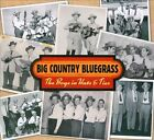 The Boys In Hats & Ties [Digipak] by Big Country Bluegrass (CD, Jan-2011, Rebel Records)