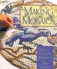 Making Mosaics : Designs, Techniques and Projects by Leslie Dierks (1997, Hardcover)