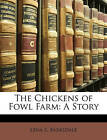The Chickens of Fowl Farm: A Story by Lena E Barksdale (Paperback / softback, 2010)