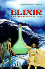 Elixir: The Medieval Quest by Frederick W Parkins (Paperback / softback, 2000)