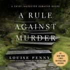 A Rule Against Murder: A Chief Inspector Gamache Novel by Louise Penny (CD-Audio, 2016)