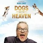 Dogs Go to Heaven 0617884928728 by Mark Lowry CD