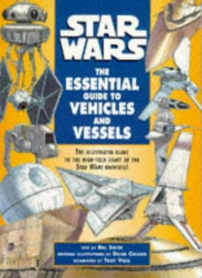 """""""Star Wars"""": Essential Guide to Vehicles and Vessels By Bill Smith"""