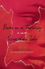 Born on a Tuesday: A Novel, John, Elnathan