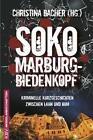 SOKO Marburg-Biedenkopf von Christiane Dieckerhoff, Angela Esser, Richard Birkefeld, Nadine Buranaseda und Christoph Becker (2016, Taschenbuch)