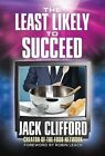 The Least Likely to Succeed: Jack Clifford and the Food Network by Jack Clifford (Hardback, 2015)